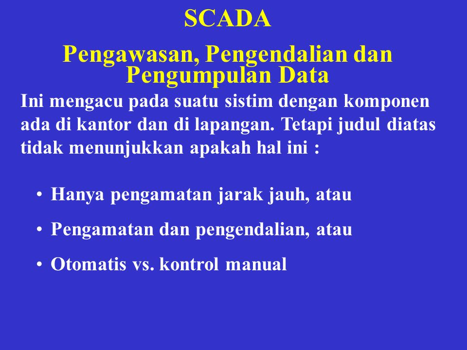 Pengawasan, Pengendalian dan Pengumpulan Data