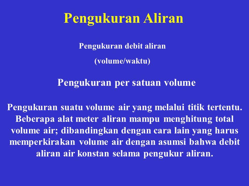 Pengukuran debit aliran Pengukuran per satuan volume