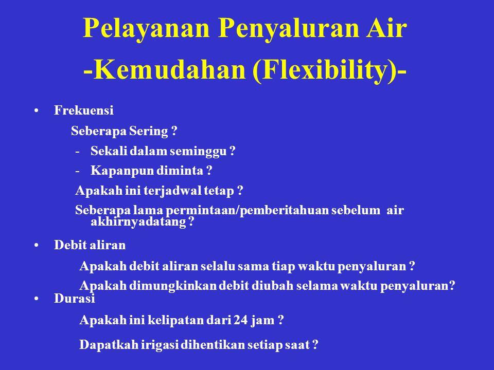 Pelayanan Penyaluran Air -Kemudahan (Flexibility)-