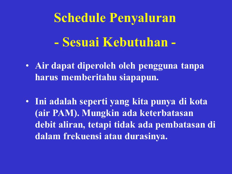 Schedule Penyaluran - Sesuai Kebutuhan -