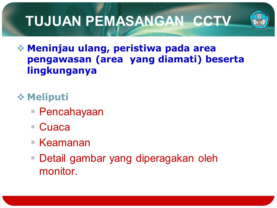 TUJUAN PEMASANGAN CCTV