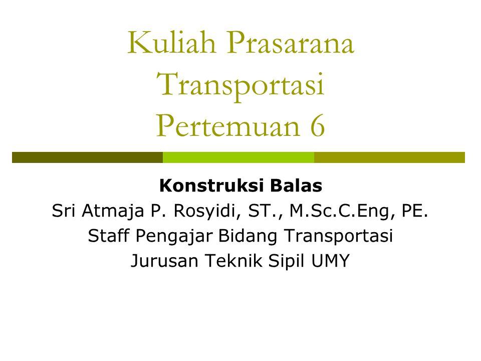 Kuliah Prasarana Transportasi Pertemuan 6