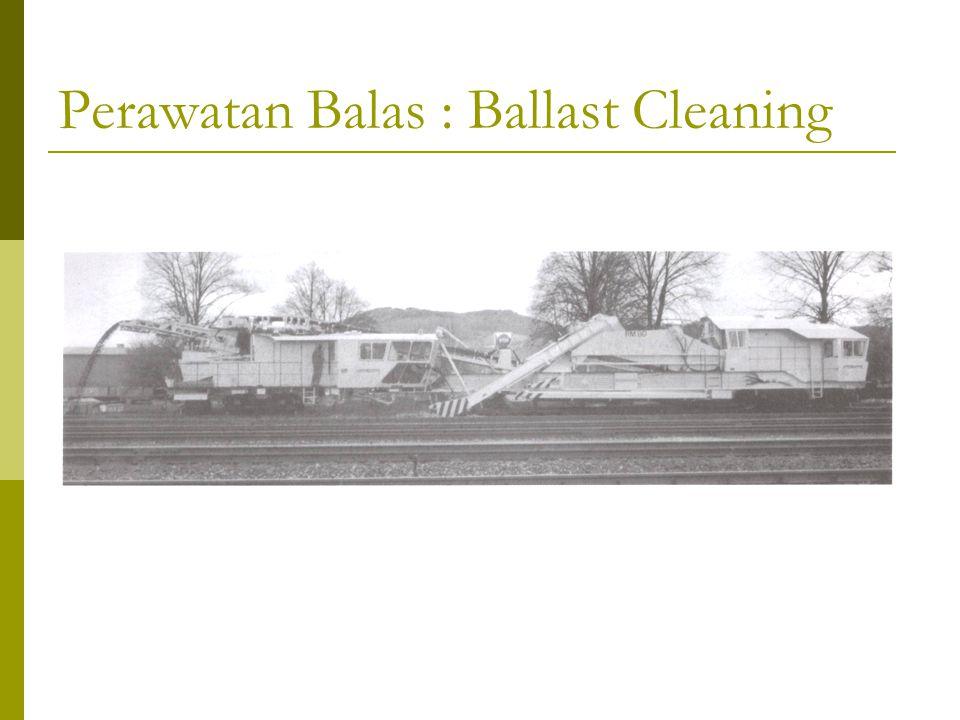 Perawatan Balas : Ballast Cleaning
