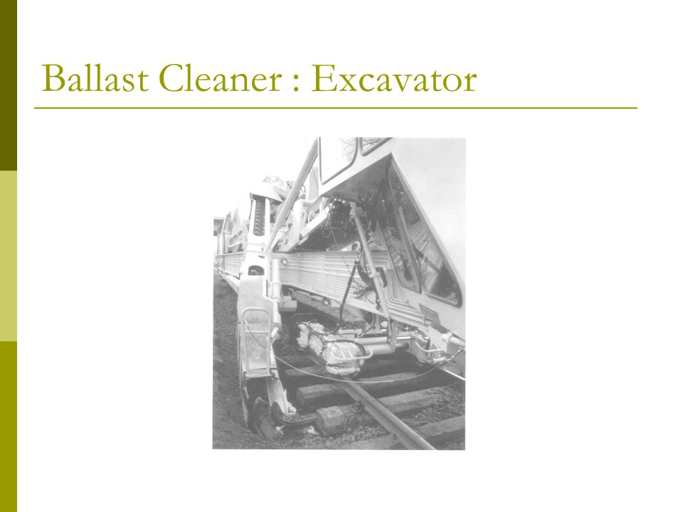 Ballast Cleaner : Excavator