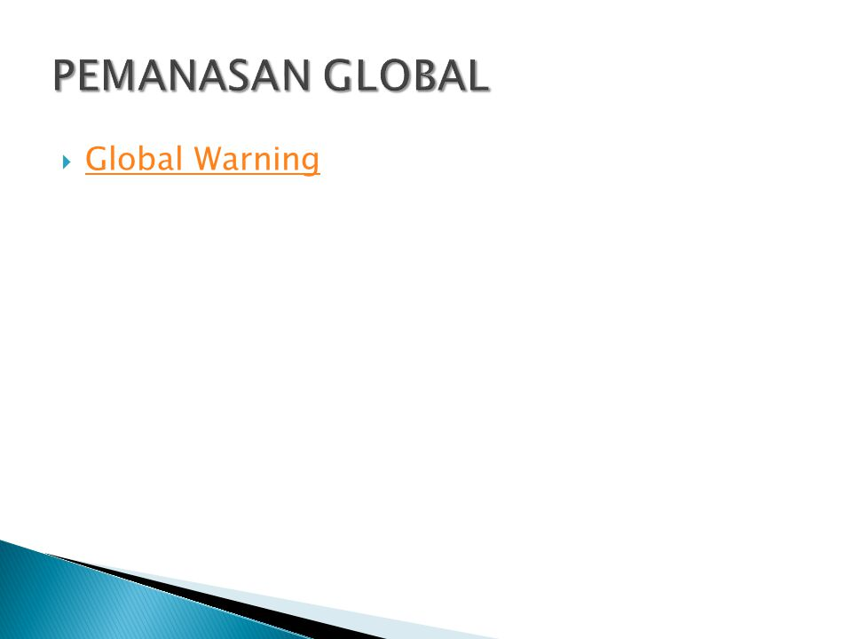 PEMANASAN GLOBAL Global Warning