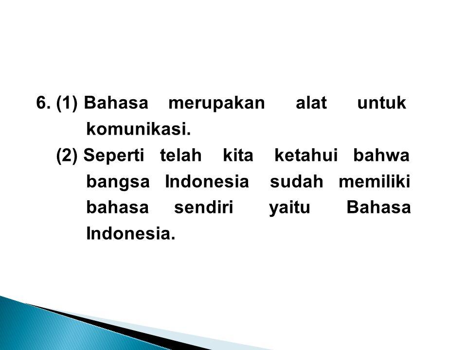 6. (1) Bahasa merupakan alat untuk