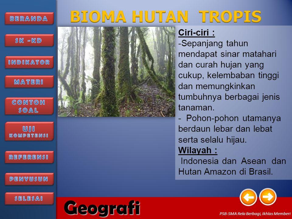 BIOMA HUTAN TROPIS Ciri-ciri :