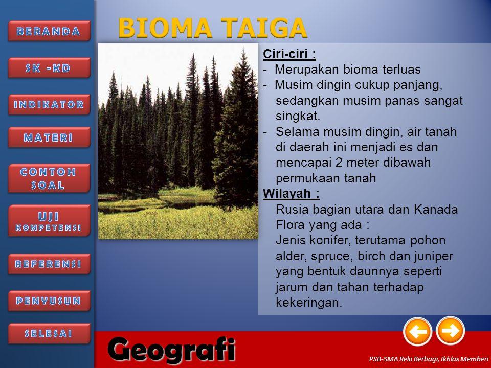 BIOMA TAIGA Ciri-ciri : Merupakan bioma terluas