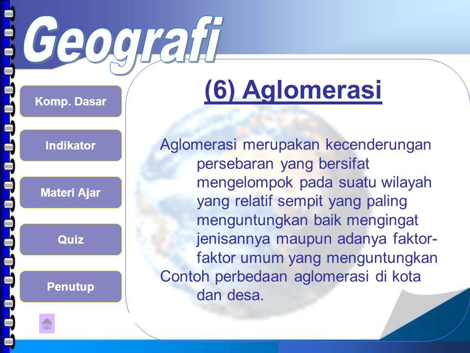 (6) Aglomerasi
