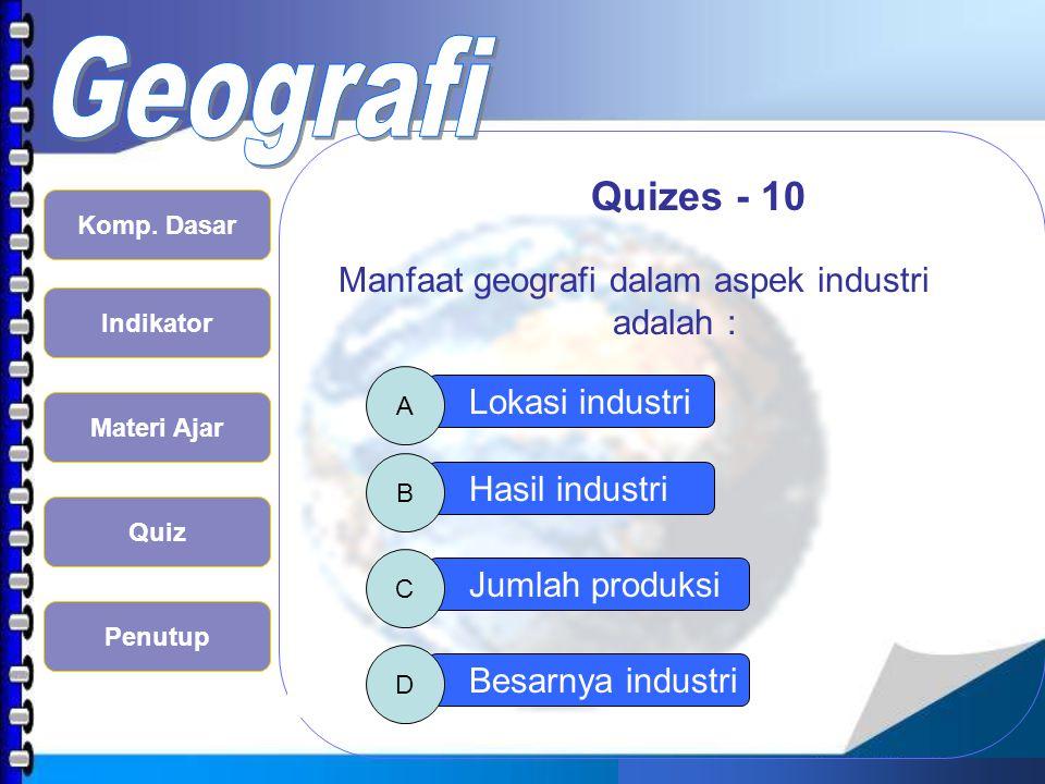 Manfaat geografi dalam aspek industri adalah :