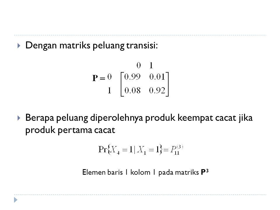 Dengan matriks peluang transisi: