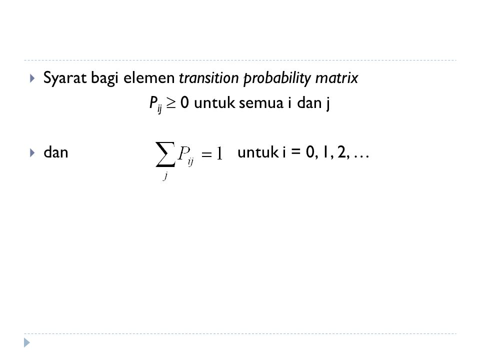 Syarat bagi elemen transition probability matrix
