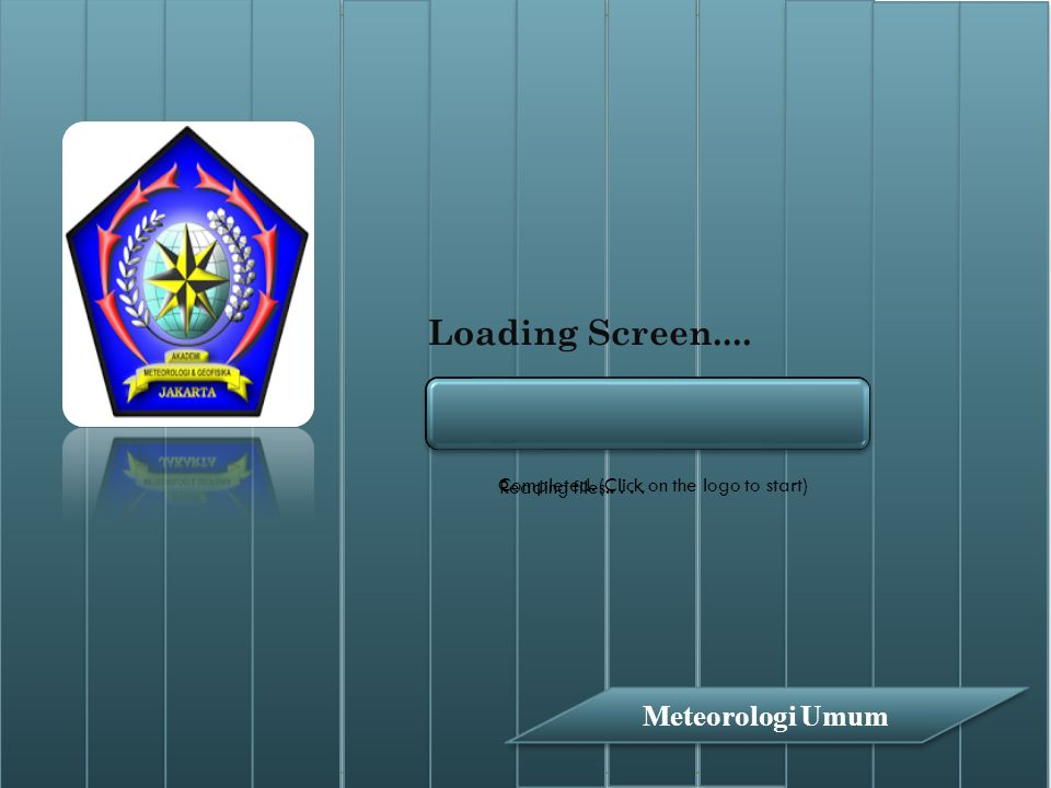 Loading Screen.... Meteorologi Umum