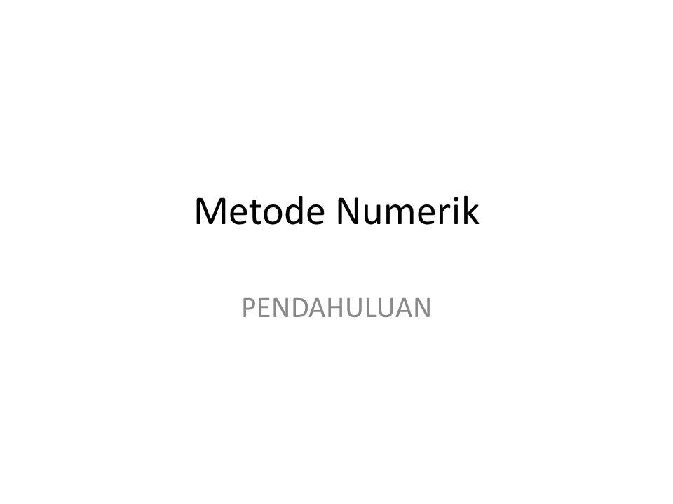 Metode Numerik PENDAHULUAN