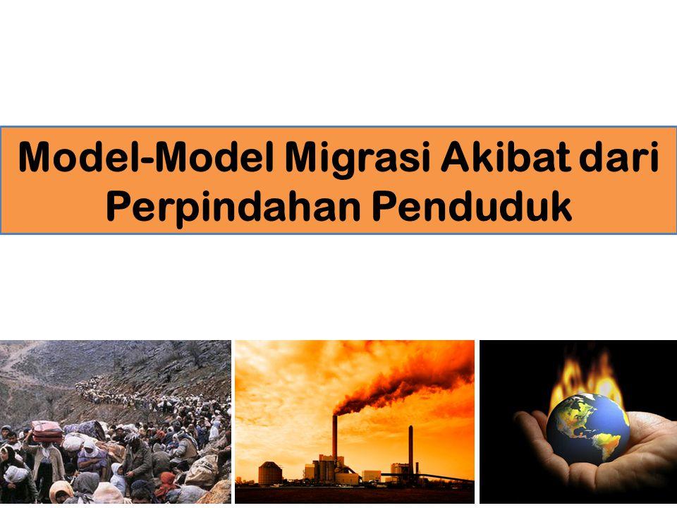 Model-Model Migrasi Akibat dari Perpindahan Penduduk