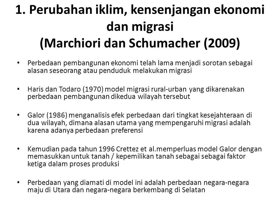 1. Perubahan iklim, kensenjangan ekonomi dan migrasi (Marchiori dan Schumacher (2009)