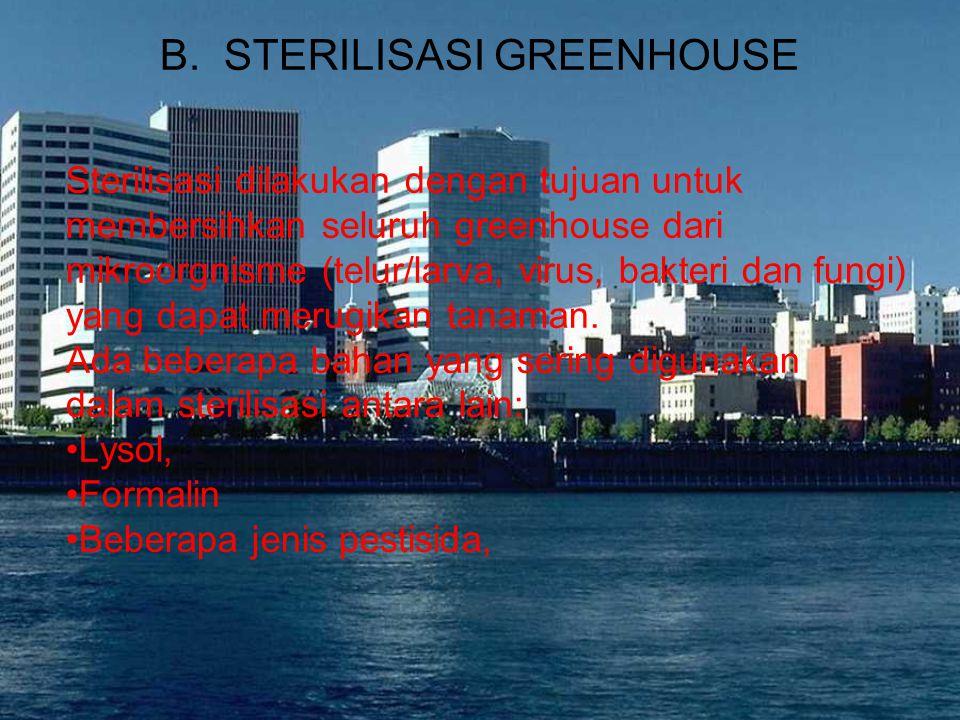 B. STERILISASI GREENHOUSE
