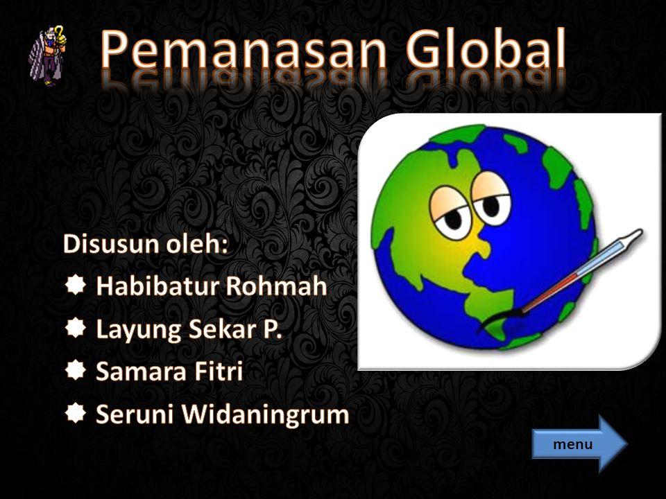 Pemanasan Global Disusun oleh: Habibatur Rohmah Layung Sekar P.