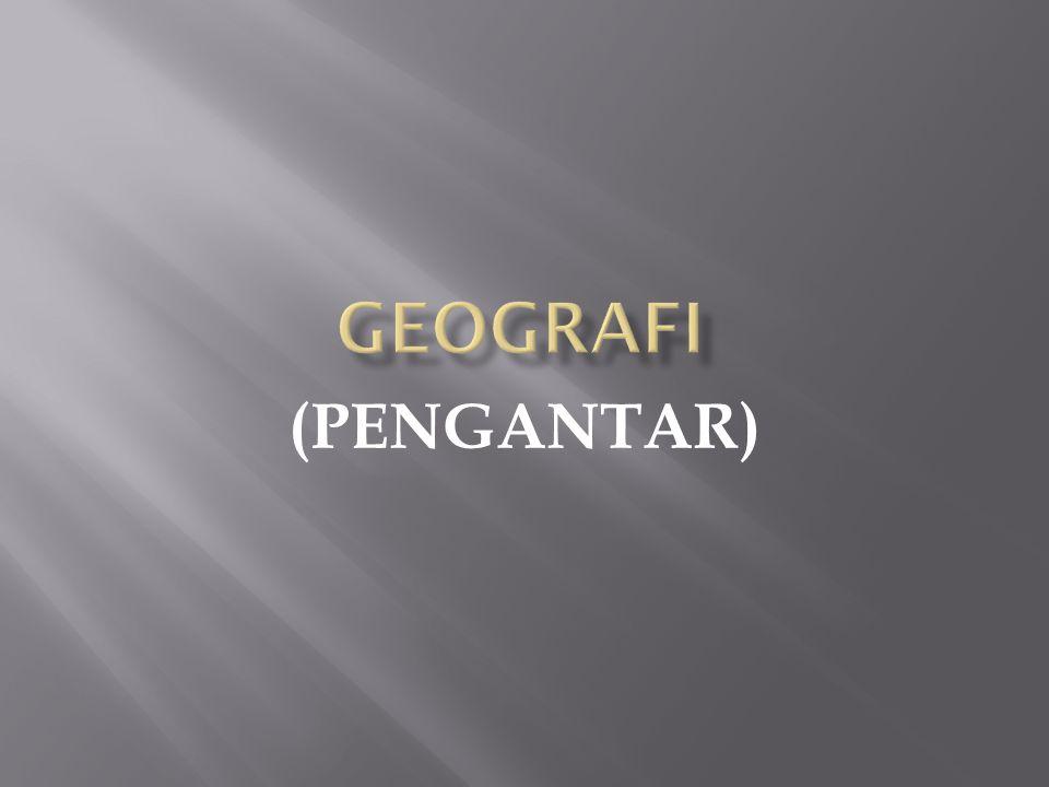 GEOGRAFI (PENGANTAR)