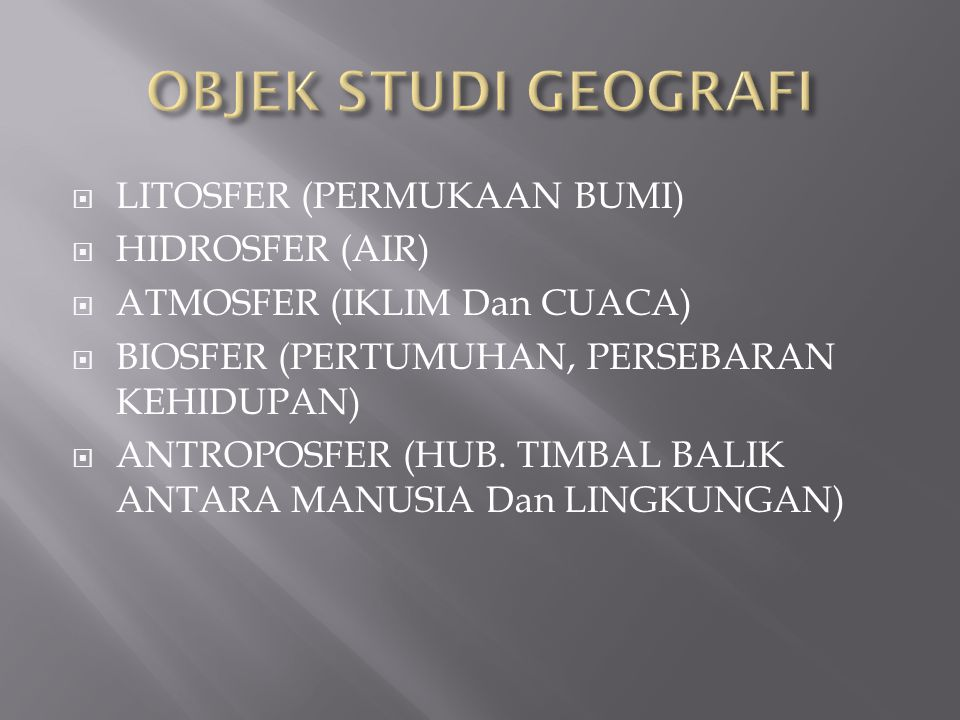 OBJEK STUDI GEOGRAFI LITOSFER (PERMUKAAN BUMI) HIDROSFER (AIR)