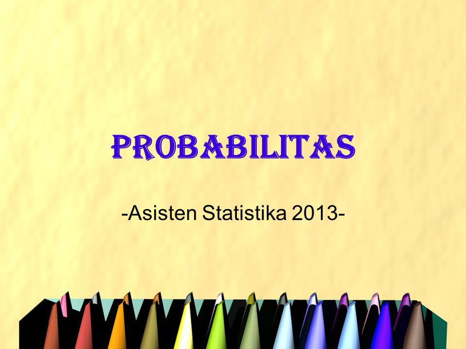 PROBABILITAS -Asisten Statistika 2013-