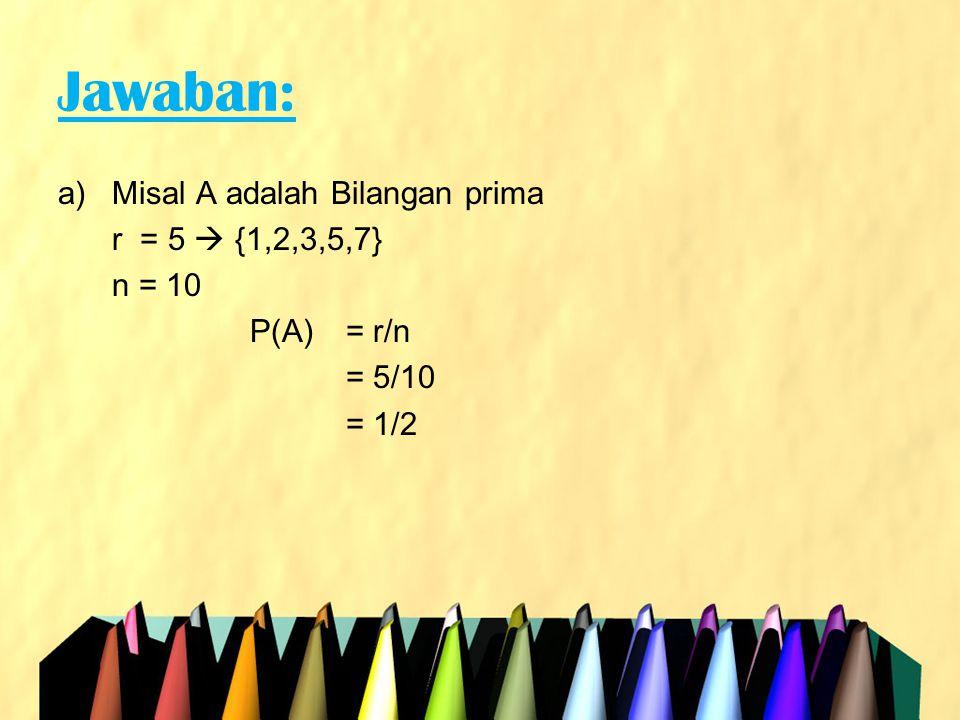 Jawaban: Misal A adalah Bilangan prima r = 5  {1,2,3,5,7} n = 10