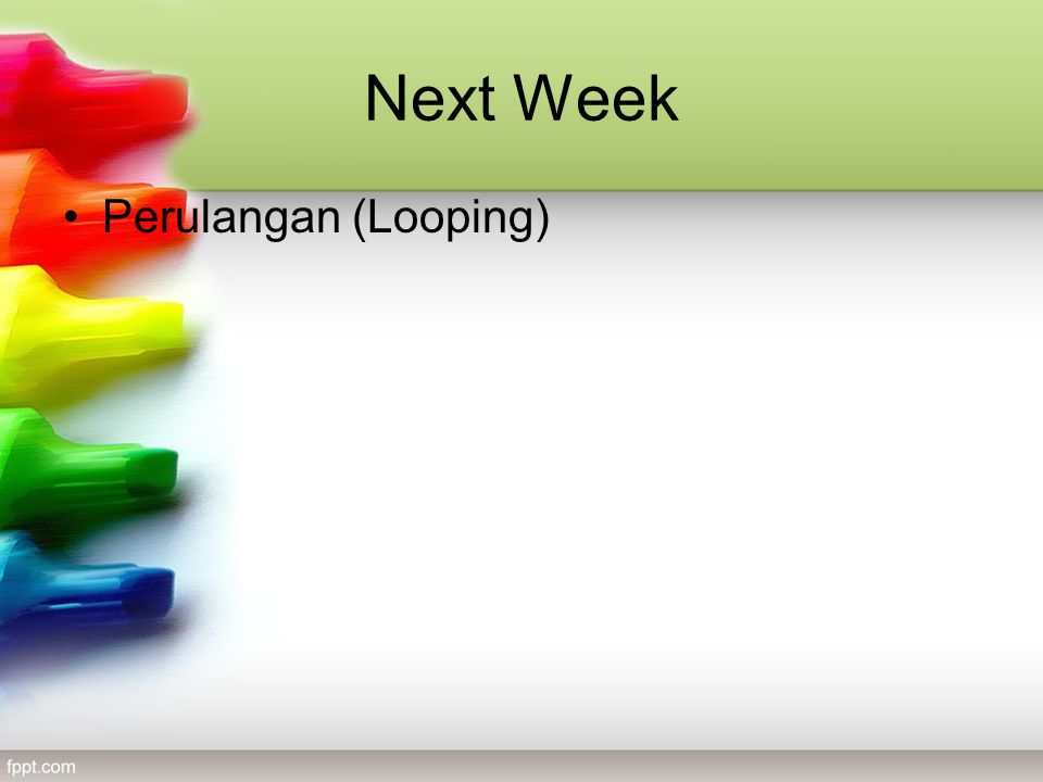 Next Week Perulangan (Looping)