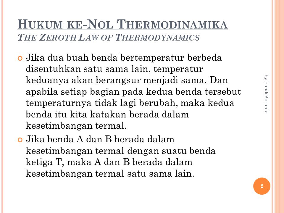 Hukum ke-Nol Thermodinamika The Zeroth Law of Thermodynamics