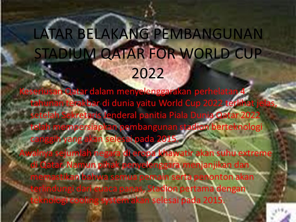 LATAR BELAKANG PEMBANGUNAN STADIUM QATAR FOR WORLD CUP 2022