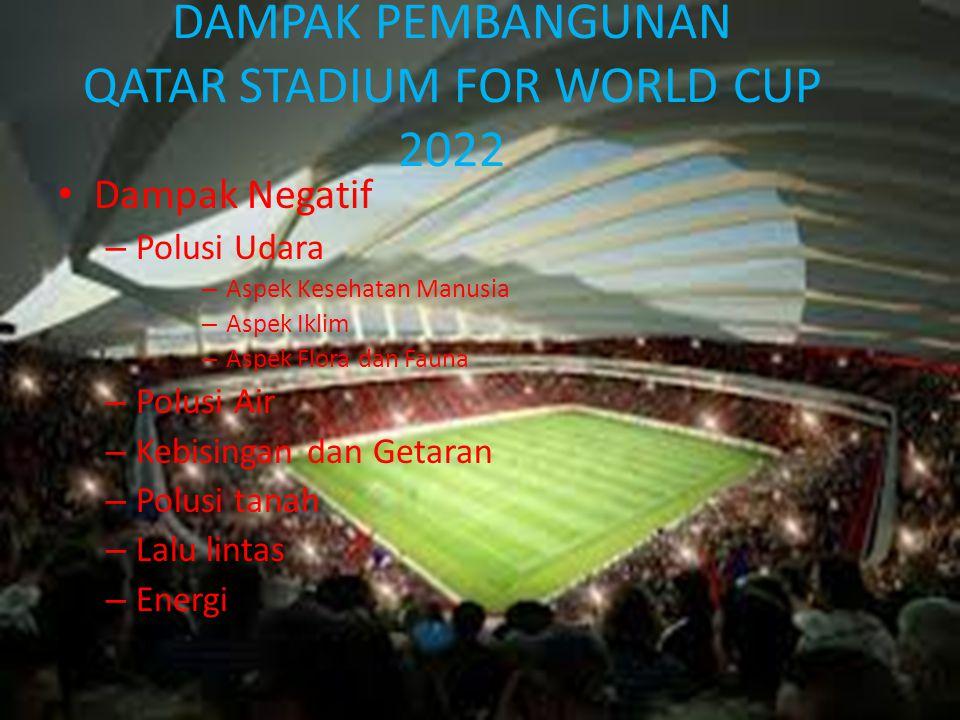 DAMPAK PEMBANGUNAN QATAR STADIUM FOR WORLD CUP 2022