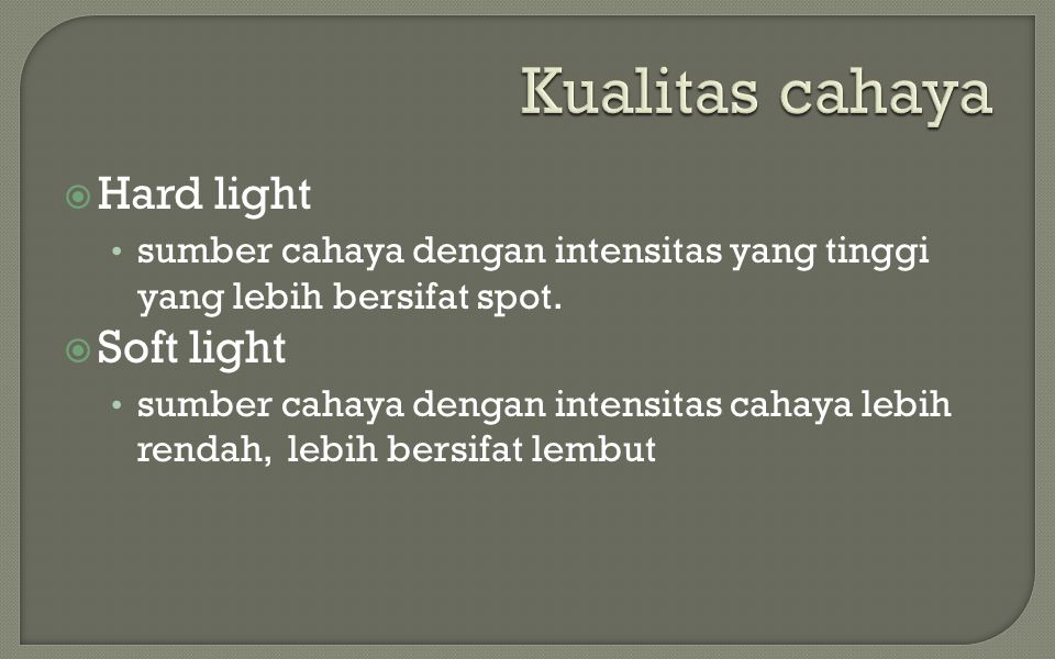 Kualitas cahaya Hard light Soft light
