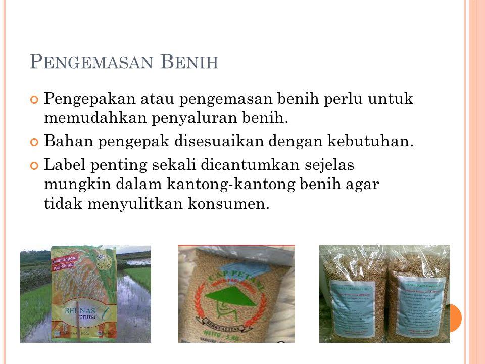 Pengemasan Benih Pengepakan atau pengemasan benih perlu untuk memudahkan penyaluran benih. Bahan pengepak disesuaikan dengan kebutuhan.