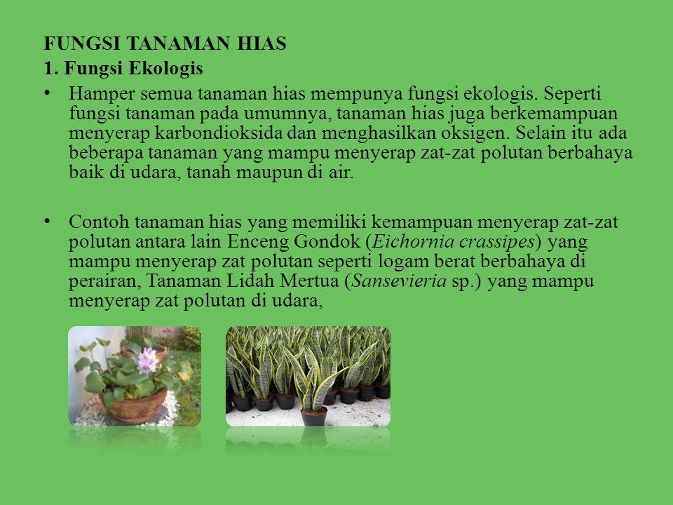 FUNGSI TANAMAN HIAS 1. Fungsi Ekologis.