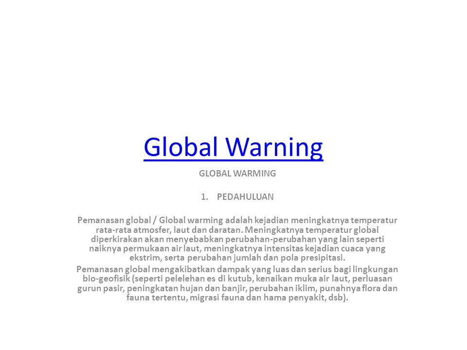 Global Warning GLOBAL WARMING 1. PEDAHULUAN