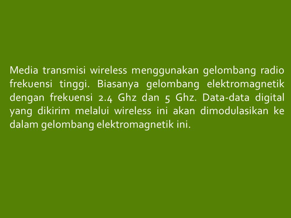 Media transmisi wireless menggunakan gelombang radio frekuensi tinggi