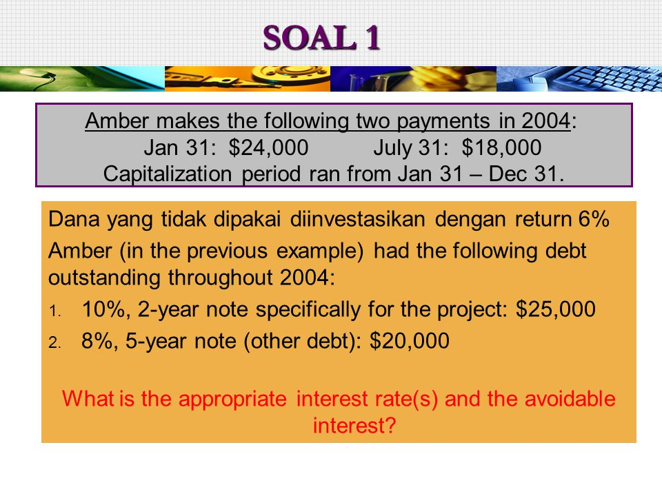SOAL 1 Amber makes the following two payments in 2004: