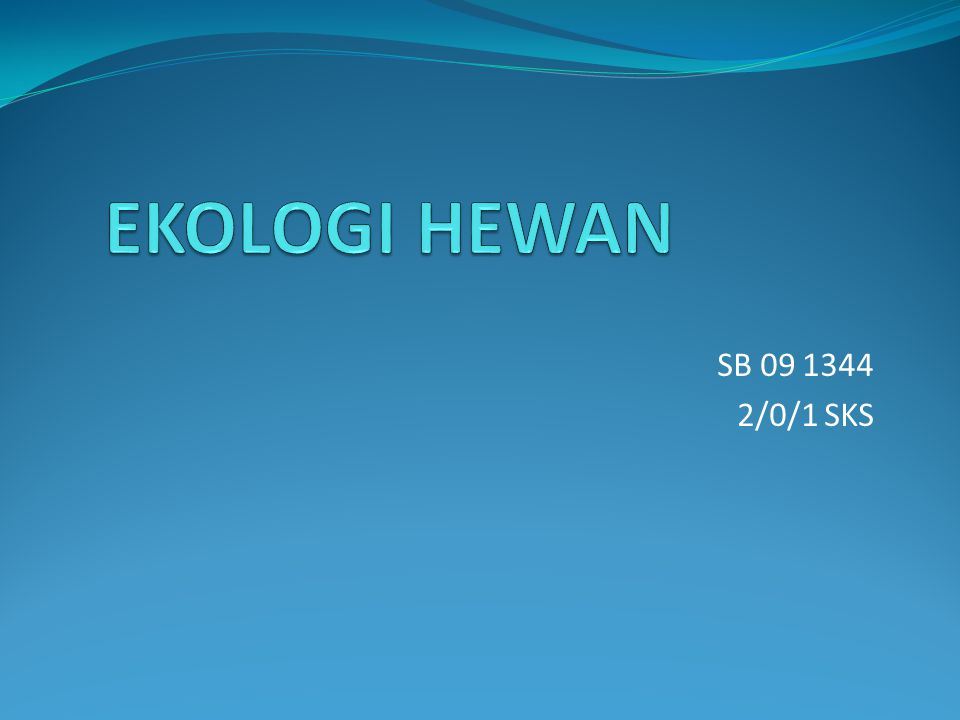 EKOLOGI HEWAN SB 09 1344 2/0/1 SKS