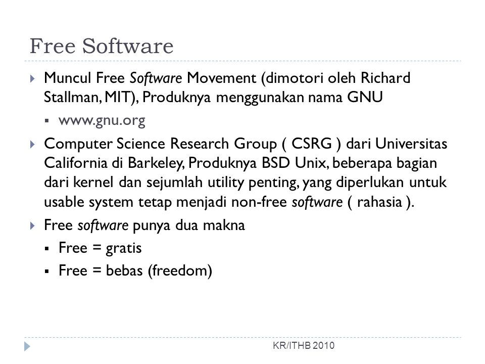 Free Software Muncul Free Software Movement (dimotori oleh Richard Stallman, MIT), Produknya menggunakan nama GNU.