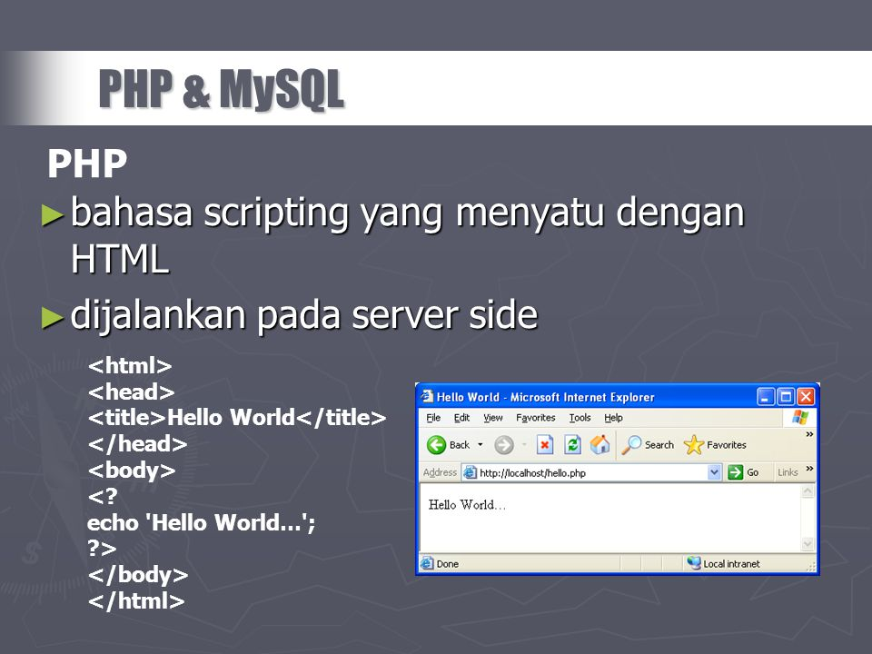 PHP & MySQL PHP bahasa scripting yang menyatu dengan HTML