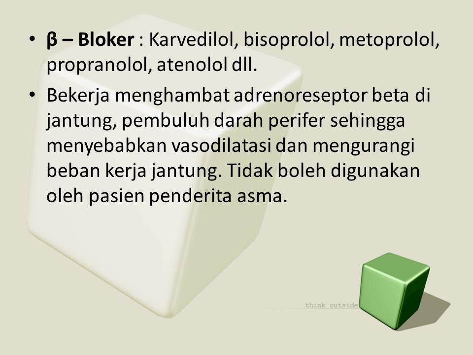 β – Bloker : Karvedilol, bisoprolol, metoprolol, propranolol, atenolol dll.