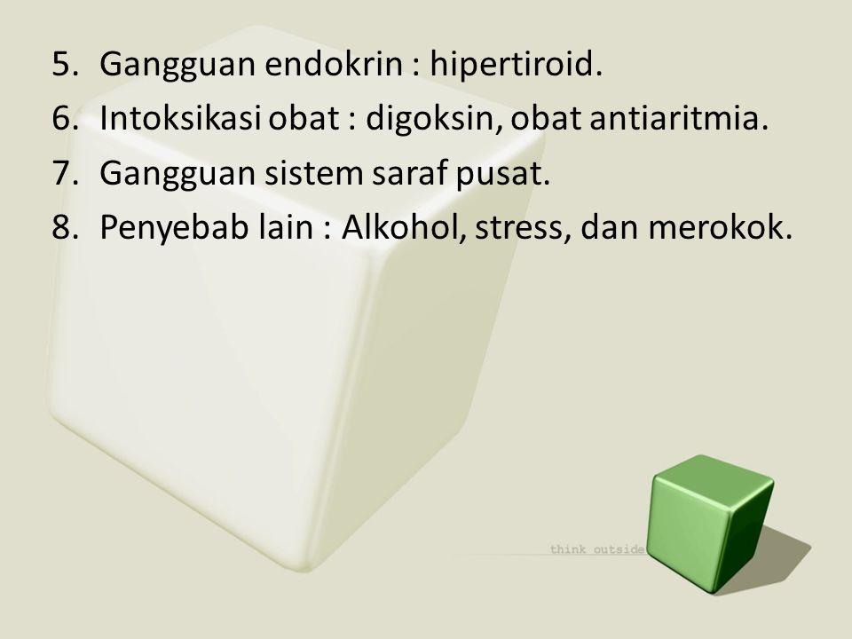 Gangguan endokrin : hipertiroid.