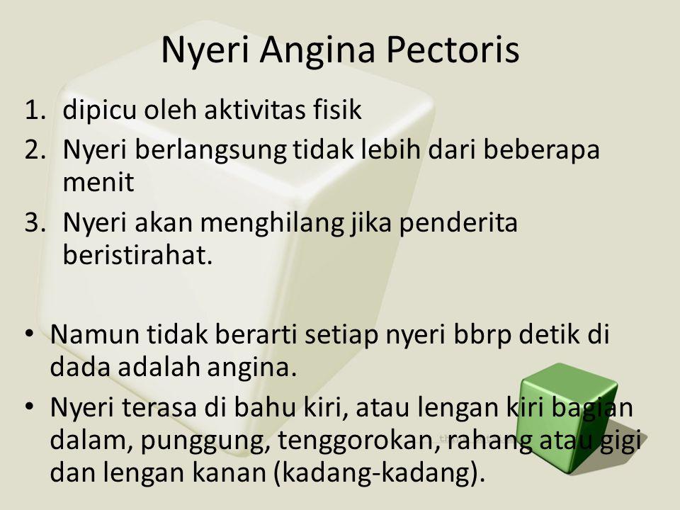 Nyeri Angina Pectoris dipicu oleh aktivitas fisik