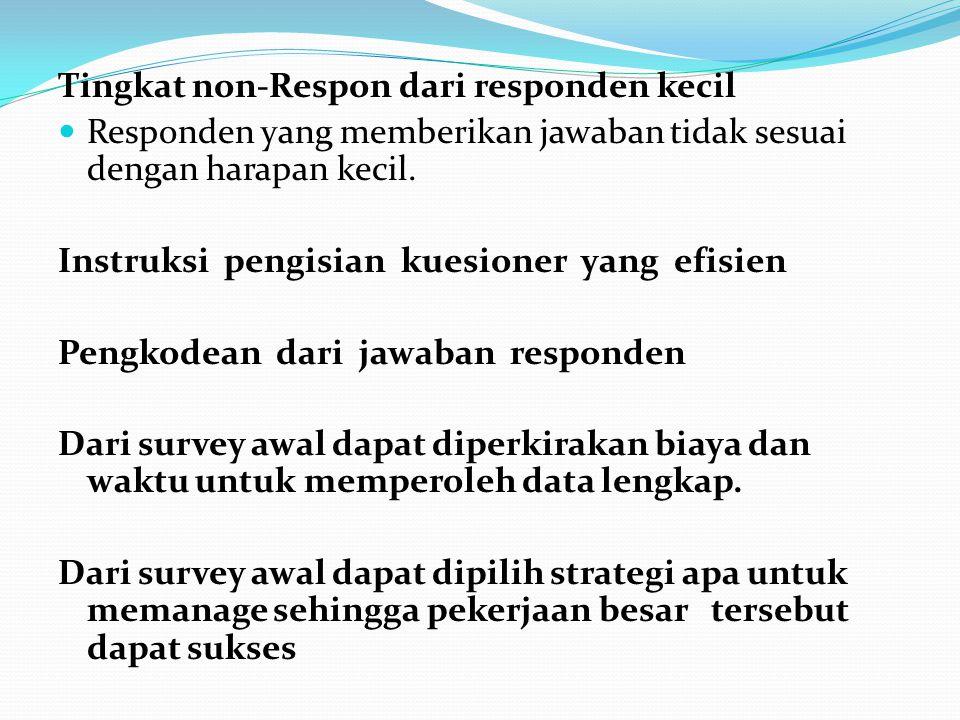 Tingkat non-Respon dari responden kecil