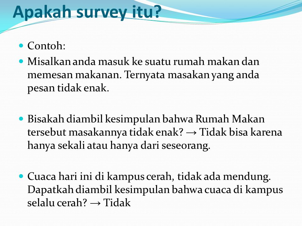 Apakah survey itu Contoh: