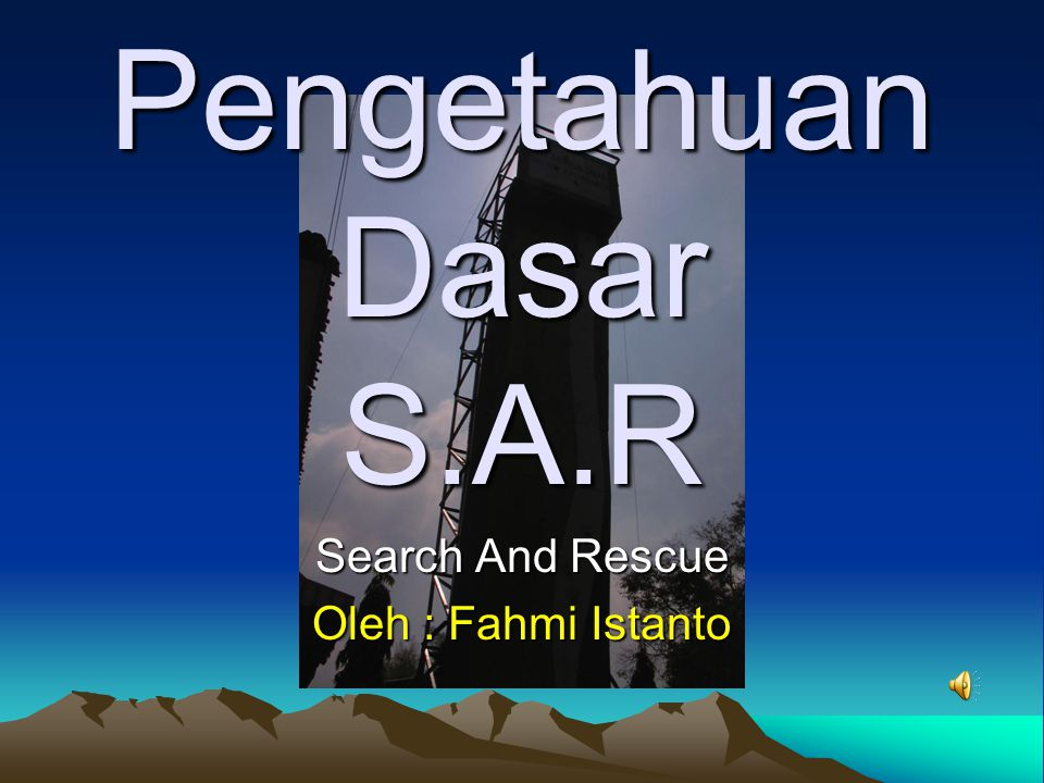 Search And Rescue Oleh : Fahmi Istanto