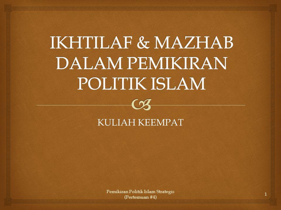 IKHTILAF & MAZHAB DALAM PEMIKIRAN POLITIK ISLAM