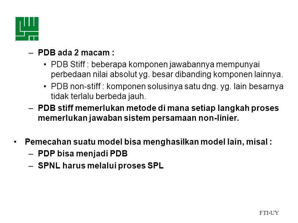 PDB ada 2 macam : PDB Stiff : beberapa komponen jawabannya mempunyai perbedaan nilai absolut yg. besar dibanding komponen lainnya.