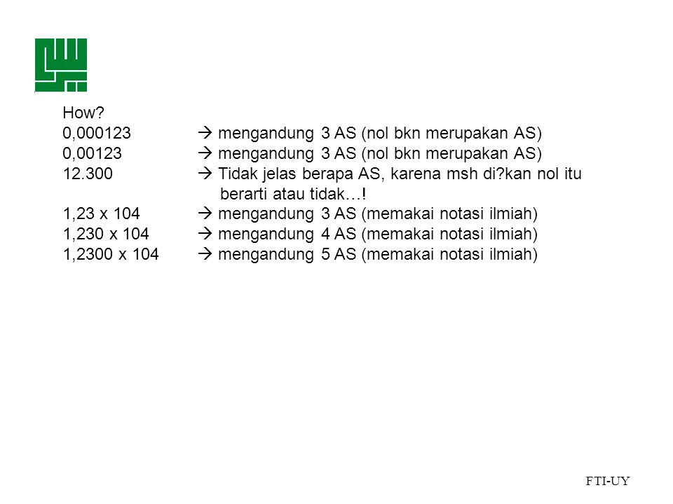 How 0,000123  mengandung 3 AS (nol bkn merupakan AS) 0,00123  mengandung 3 AS (nol bkn merupakan AS)