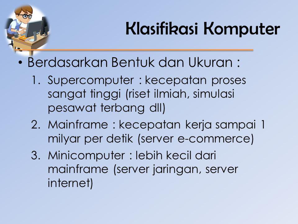 Klasifikasi Komputer Berdasarkan Bentuk dan Ukuran :