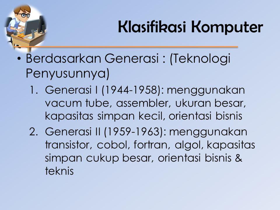 Klasifikasi Komputer Berdasarkan Generasi : (Teknologi Penyusunnya)